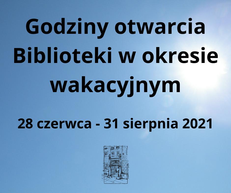 Plakat z informacją o nowych godzinach otwarcia biblioteki w okresie wakacyjnym. Szczegółowy opis pod linkiem.